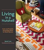 Living in a Nutshell: Posh and Portable Decorating Ideas for Small Spaces af Aimee Herring, Janet Lee