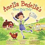 Amelia Bedelia's First Field Trip (Amelia Bedelia)