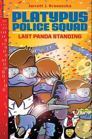 Platypus Police Squad: Last Panda Standing af Jarrett J. Krosoczka