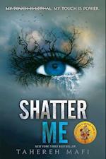 Shatter Me af Tahereh Mafi
