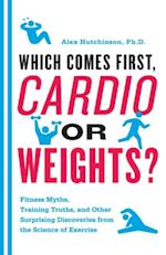 Which Comes First, Cardio or Weights? af Alex Hutchinson