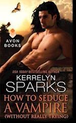 How to Seduce a Vampire (without Really Trying) (Love at Stake, nr. 15)
