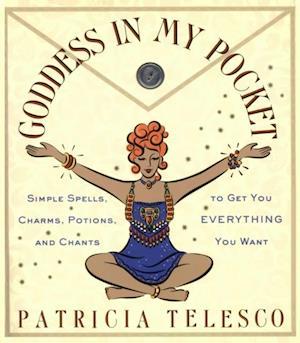 Goddess in My Pocket af Patricia Telesco