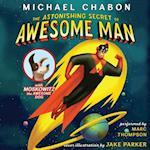 Astonishing Secret of Awesome Man