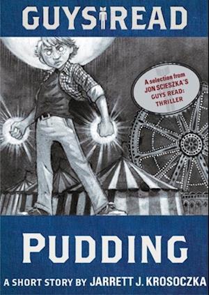 Guys Read: Pudding af Jarrett J. Krosoczka