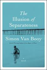 The Illusion of Separateness af Simon Van Booy