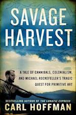Savage Harvest af Carl Hoffman
