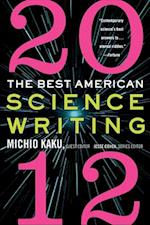 The Best American Science Writing 2012 (BEST AMERICAN SCIENCE WRITING)