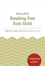 Breaking Free from Sloth (HarperOne Selects)