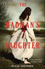 The Madman's Daughter af Megan Shepherd