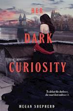 Her Dark Curiosity af Megan Shepherd