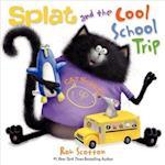 Splat and the Cool School Trip (Splat the Cat)