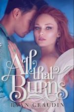 All That Burns (All That Glows)