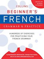 Collins Beginner's French Grammar and Practice (Collins Language)