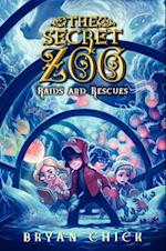 Raids and Rescues (The Secret Zoo)