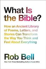 What Is the Bible? af Rob Bell