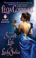 The Secret Life of Lady Julia af Lecia Cornwall