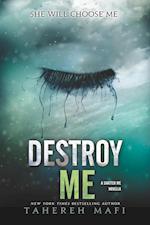 Destroy Me (Shatter Me)