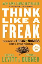 Think Like a Freak af Steven D. Levitt