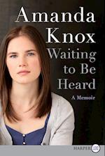 Waiting to Be Heard af Amanda Knox