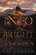 Into the Bright Unknown (Gold Seer Trilogy Walk on Earth a Stranger)