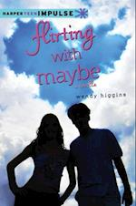 Flirting with Maybe (HarperTeen Impulse)