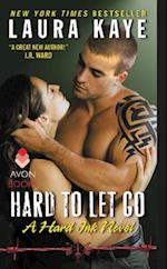 Hard to Let Go af Laura Kaye