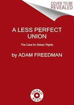 A Less Perfect Union