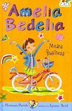 Amelia Bedelia Means Business (Amelia Bedelia)