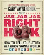 Jab, Jab, Jab, Right Hook af Gary Vaynerchuk