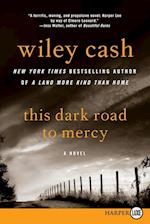 This Dark Road to Mercy af Wiley Cash
