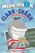 Clark the Shark and the Big Book Report (I Can Read. Level 1)