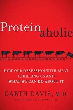 Bog, hardback Proteinaholic af Garth Davis
