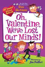 Oh, Valentine, We've Lost Our Minds! (My Weirder School)