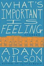 What's Important Is Feeling af Adam Wilson