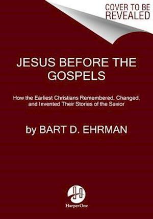 Bog, paperback Jesus Before the Gospels af Bart D. Ehrman