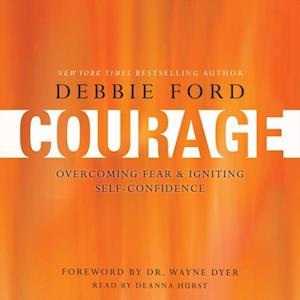 Courage af Debbie Ford Wayne W. Dyer