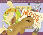 Circle, Square, Moose af Kelly Bingham