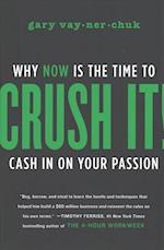 Crush It!: Why Now is the Time to Cash in On Your Passion af Gary Vaynerchuk