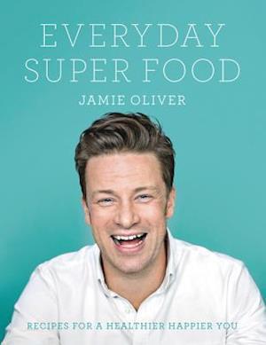 Bog, hardback Everyday Super Food af Jamie Oliver