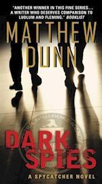 Dark Spies: A Spycatcher Novel af Matthew Dunn