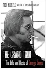 The Grand Tour: The Life And Music Of George Jones af Rich Kienzle