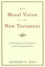 Moral Vision of the New Testament af Richard Hays