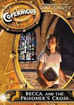 Becca and the Prisoner's Cross (The Copernicus Archives)