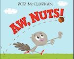 Aw, Nuts! af Rob McClurkan