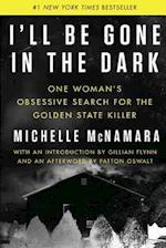I'll Be Gone in the Dark af Michelle McNamara