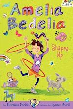 Amelia Bedelia Shapes Up (Amelia Bedelia Chapter Books)