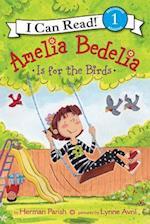 Amelia Bedelia Is for the Birds (Amelia Bedelia I Can Read)