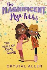 The Wall of Fame Game (Magnificent Mya Tibbs)