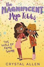 Magnificent Mya Tibbs: The Wall of Fame Game